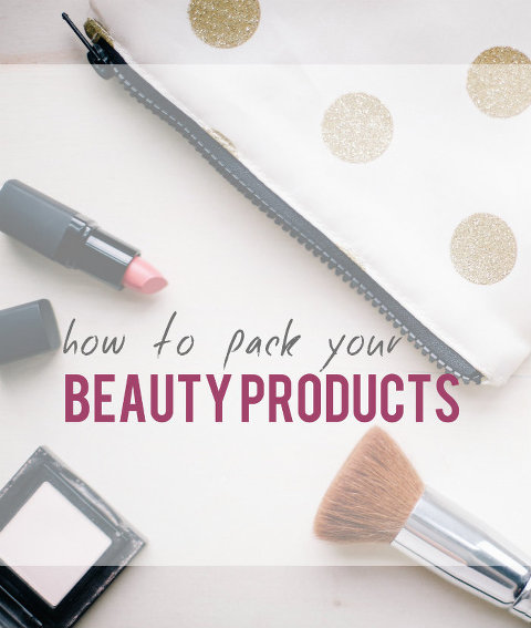 How-to-Pack-Your-Beauty-Products